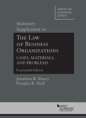 Compare Textbook Prices for Statutory Supplement to The Law of Business Organizations, Cases, Materials, and Problems American Casebook Series 14 Edition ISBN 9781684677658 by Macey, Jonathan R.,Moll, Douglas K.
