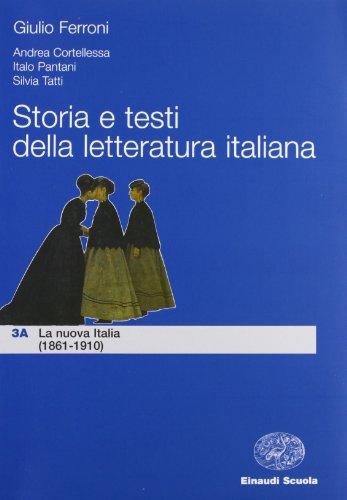 Storia e testi della letteratura italiana. La nuova Italia. Guerra e fascismo. Per le Scuole superiori (Vol. 3)