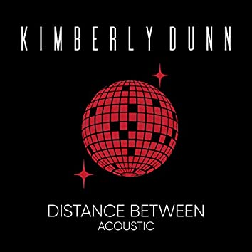 Distance Between (Acoustic)