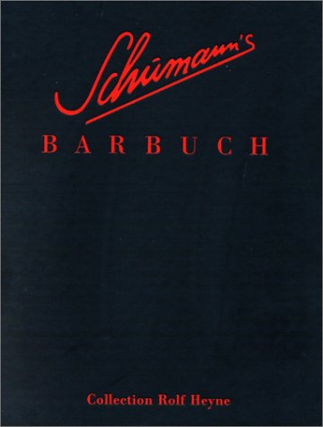 Schumanns Barbuch. Drinks und Stories