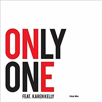 Only One (Club Mix) [feat. Karen Kelly]