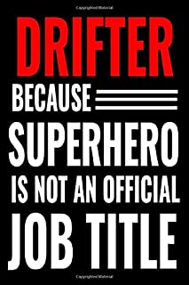 Drifter Because Superhero Is Not An Official Job Titel: Journal | Notebook | dotted | 120 pages | Drifting gift for men