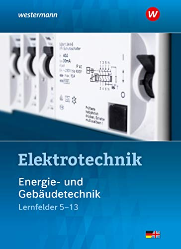 Elektrotechnik: Energie- und Gebäudetechnik Lernfelder 5-13: Schülerband