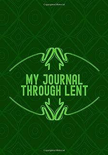 My Journal Through Lent: 40 days Inspirational Reflection Lent Journal, Lenten Daily Scripture Reading Notebook, Sermon Notes Organizer Planner, Blank ... Gifts for Men, Women, Teens, Grandmother, 110