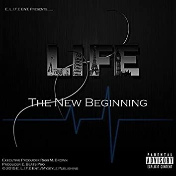 L.I.F.E: The New Beginning