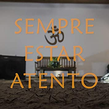 Sempre Estar Atento (feat. Gustavo Larroyd E Dexis)