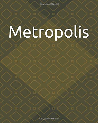 Metropolis: Notebook, Journal, Diary, Lined, 120 Pages (60 sheets), 8 x 10 in (20.3 x 25.4 cm)
