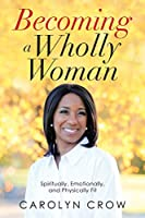 Becoming a Wholly Woman: Spiritually, Emotionally, and Physically Fit
