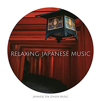 Relaxing Japanese Music: Japanese Spa, Onsen Music