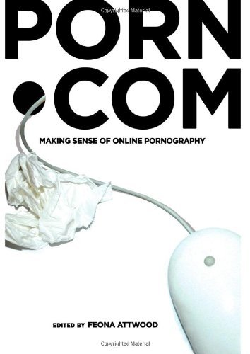 Porn.com: Making Sense of Online Pornography (Digital Formations) by Feona Attwood (Editor) › Visit Amazon's Feona Attwood Page search results for this author Feona Attwood (Editor) (4-Dec-2009) Paperback