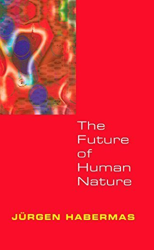 The Future of Human Nature by Jürgen Habermas (2003-04-18)