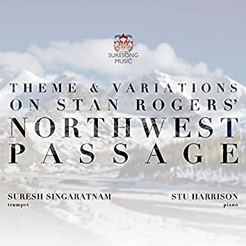 "Theme & Variations on Stan Rogers' ""Northwest Passage"""