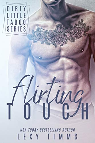 Flirting Touch (Dirty Little Taboo Series, Band 1)