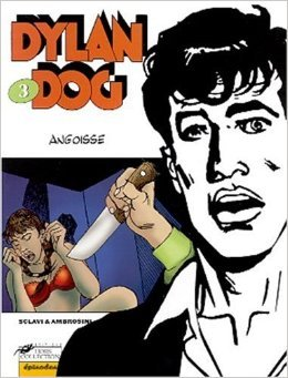 Dylan Dog Tome 3 : Angoisse de Tiziano Sclavi,Carlo Ambrosini,Ambrosini ( 8 novembre 2001 )