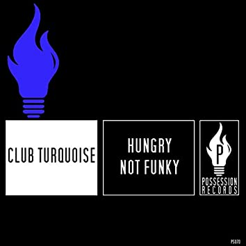 Hungry Not Funky (Deep House Mix)