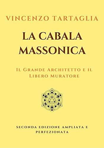 La Cabala Massonica: Il Grande Architetto e il Libero Muratore (Italian Edition)