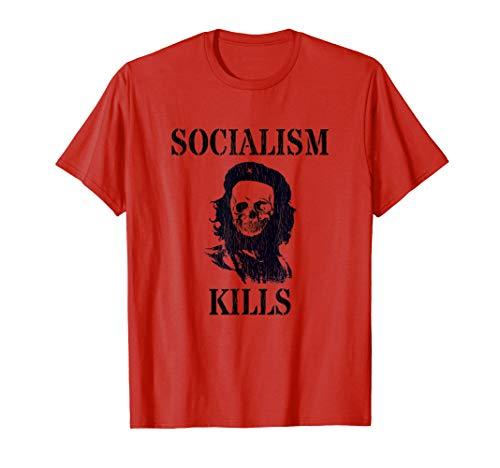 Socialism Kills I Liberales Kapitalismus Anti-Sozialist T-Shirt