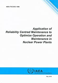 Application of reliability centred maintenance to optimize operation and maintenance in nuclear power plants (IAEA-TECDOC series)