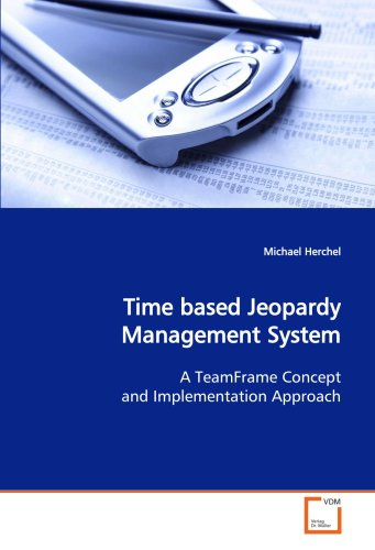 Time based Jeopardy Management System: A TeamFrame Concept and Implementation Approach