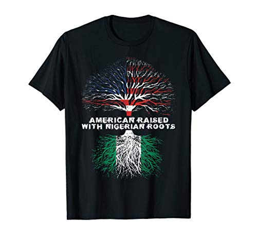 American Raised with Nigerian Roots Nigeria T-Shirt