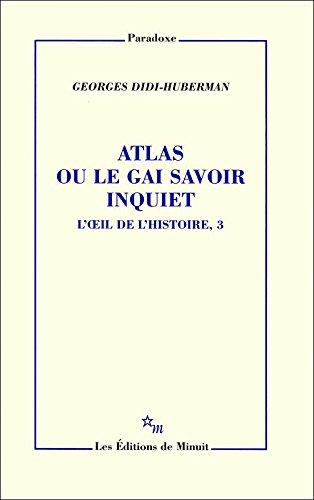 Atlas ou le gai savoir inquiet: L'œil de l'histoire, 3 (Paradoxe)
