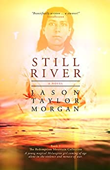 Still River (The Redemption Mountain Collection Book 2) by [Jason Taylor Morgan]