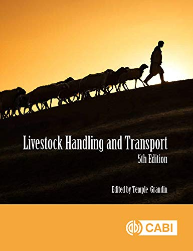 Livestock Handling and Transport, 5th Edition: Principles and Practice