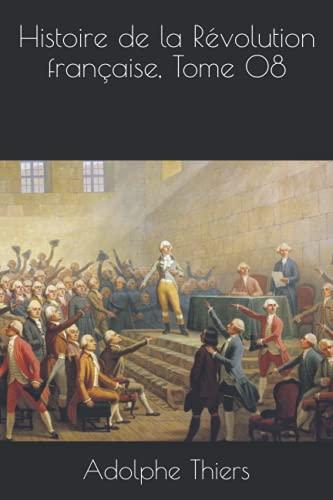 Histoire de la Révolution française, Tome 08
