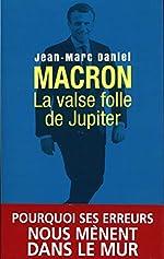 Macron - La valse folle de Jupiter de Jean-marc Daniel