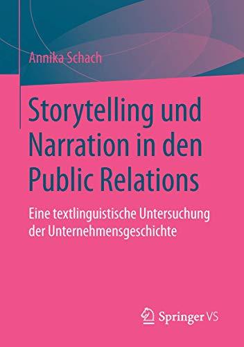 Storytelling und Narration in den Public Relations: Eine textlinguistische Untersuchung der Unternehmensgeschichte