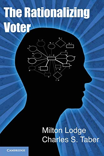 Compare Textbook Prices for The Rationalizing Voter Cambridge Studies in Public Opinion and Political Psychology Illustrated Edition ISBN 9780521176149 by Lodge, Milton