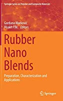 Rubber Nano Blends: Preparation, Characterization and Applications (Springer Series on Polymer and Composite Materials)