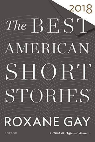 Compare Textbook Prices for Best American Short Stories 2018 The Best American Series ® 1st Edition Edition ISBN 9780544582941 by Gay, Roxane