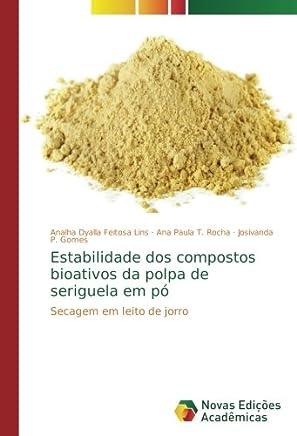 Estabilidade dos compostos bioativos da polpa de seriguela em pó: Secagem em leito de jorro