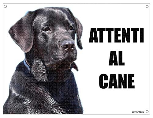 LABRADOR attenti al cane mod 1 TARGA cartello IN METALLO (15X20)