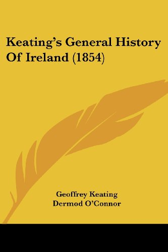 Keating's General History Of Ireland (1854)