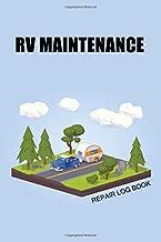 RV Maintenance repair log book: mobile home maintenance schedule book for dummies