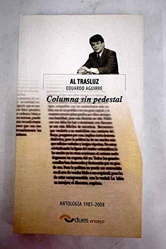Columna Sin Pedestal. Al Trasluz: Antología 1985-2008