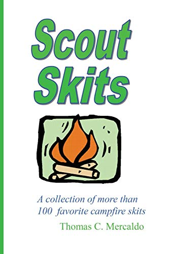 Scout Skits: A Collection of More than 100 Favorite Campfire Skits