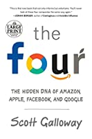 The Four: The Hidden DNA of Amazon, Apple, Facebook, and Google (Random House Large Print)