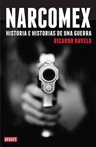 Narcomex: Historia e historias de una guerra (Crónica y Periodismo)