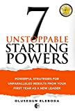 7 Unstoppable Starting Powers: Powerful Strategies for Unparalleled Results in Your First Year as a New Manager (English Edition)