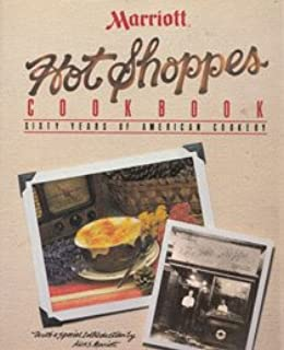 Marriott Hot Shoppes Cookbook: Sixty Years of American Cookery
