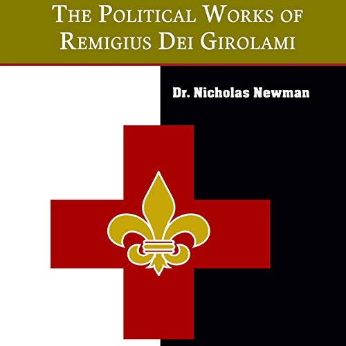The Political Works of Remigius Dei Girolami audiobook cover art