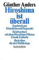 Hiroshima ist ueberall: Tagebuch aus Hiroshima und Nagasaki