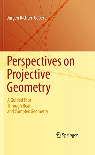 Perspectives on Projective Geometry: A Guided Tour Through Real and Complex Geometry (English Edition)