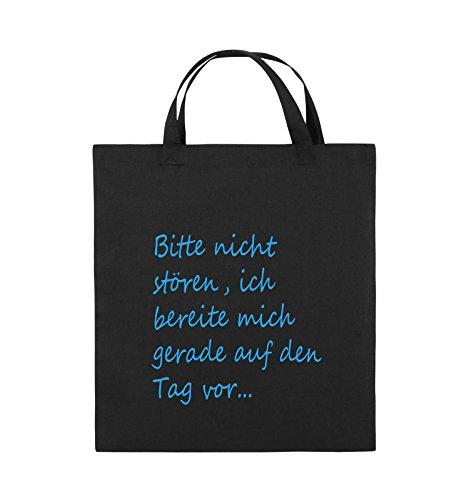 Comedy Bags - Bitte Nicht stören, ich bereite Mich gerade auf den Tag vor. - Jutebeutel - Kurze Henkel - 38x42cm - Farbe: Schwarz/Blau