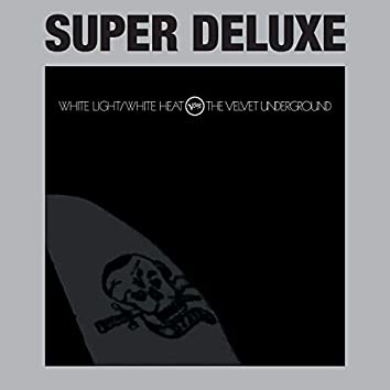 White Light / White Heat (Super Deluxe)