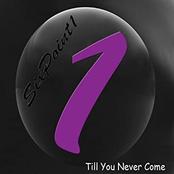 Till You Never Come