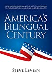 America's Bilingual Century: How Americans are giving the gift of bilingualism to themselves, their loved ones, and their country